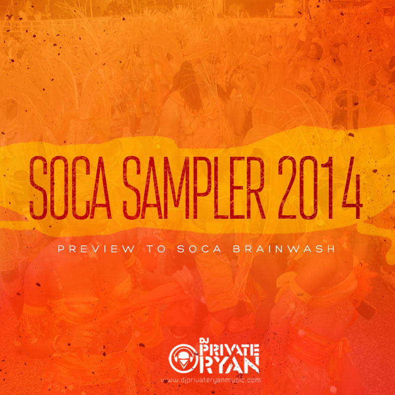 Private Ryan Presents Soca Sampler 2014 (Preview to Soca Brainwash)