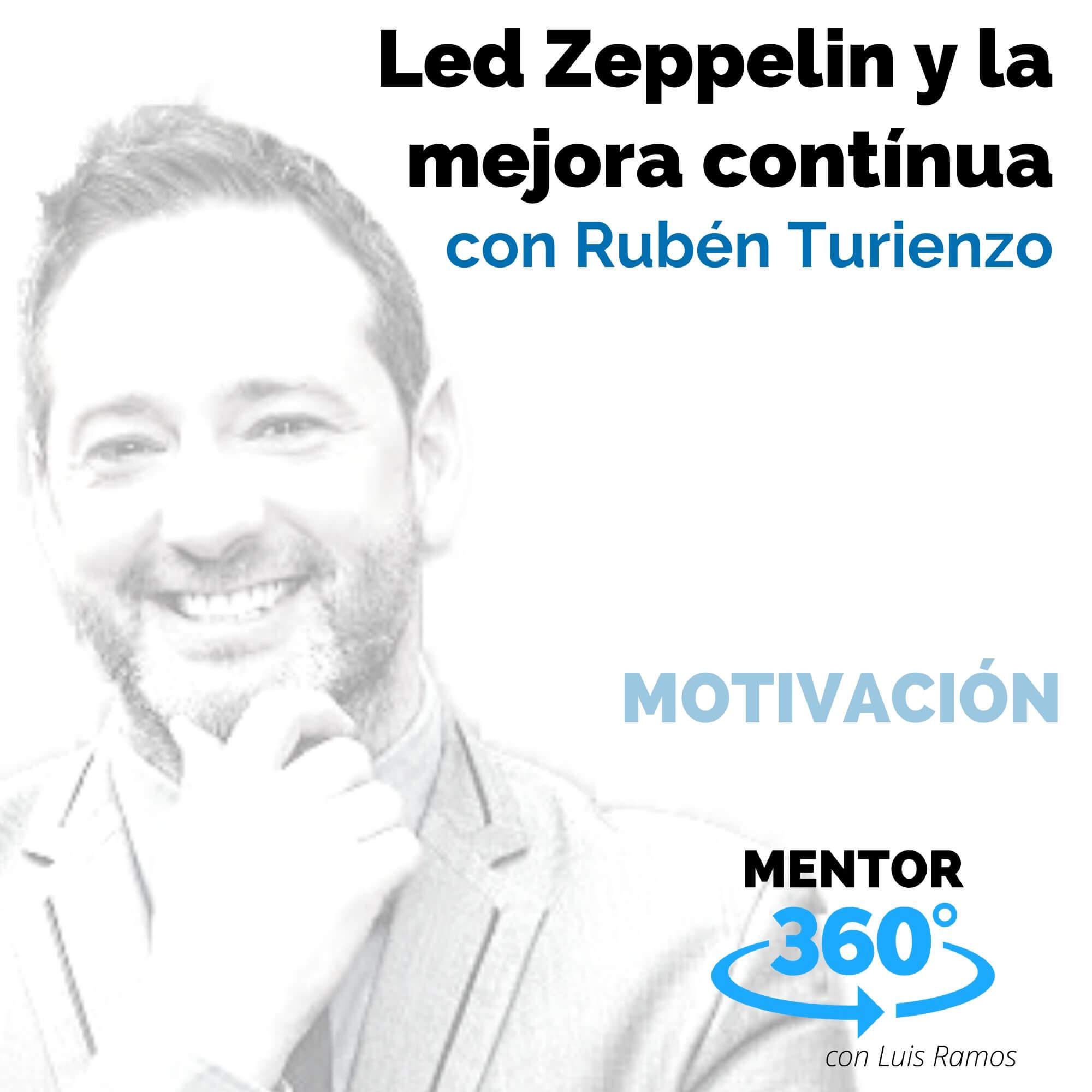 Led Zeppelin y la mejora contínua, con Rubén Turienzo - MOTIVACIÓN