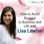 Artwork for 67 - How to Avoid Burnout in Business and Life with Lisa Lewtan