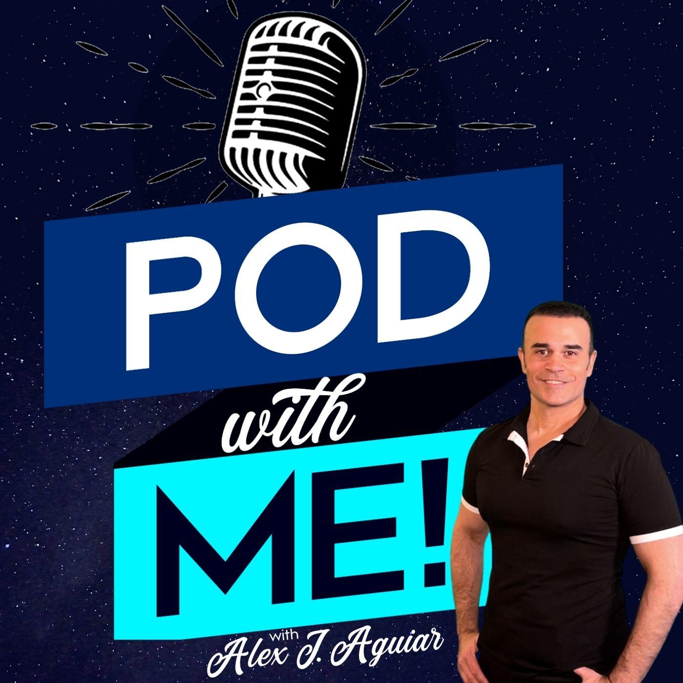 Pod with Me! Alex J. Aguiar show art