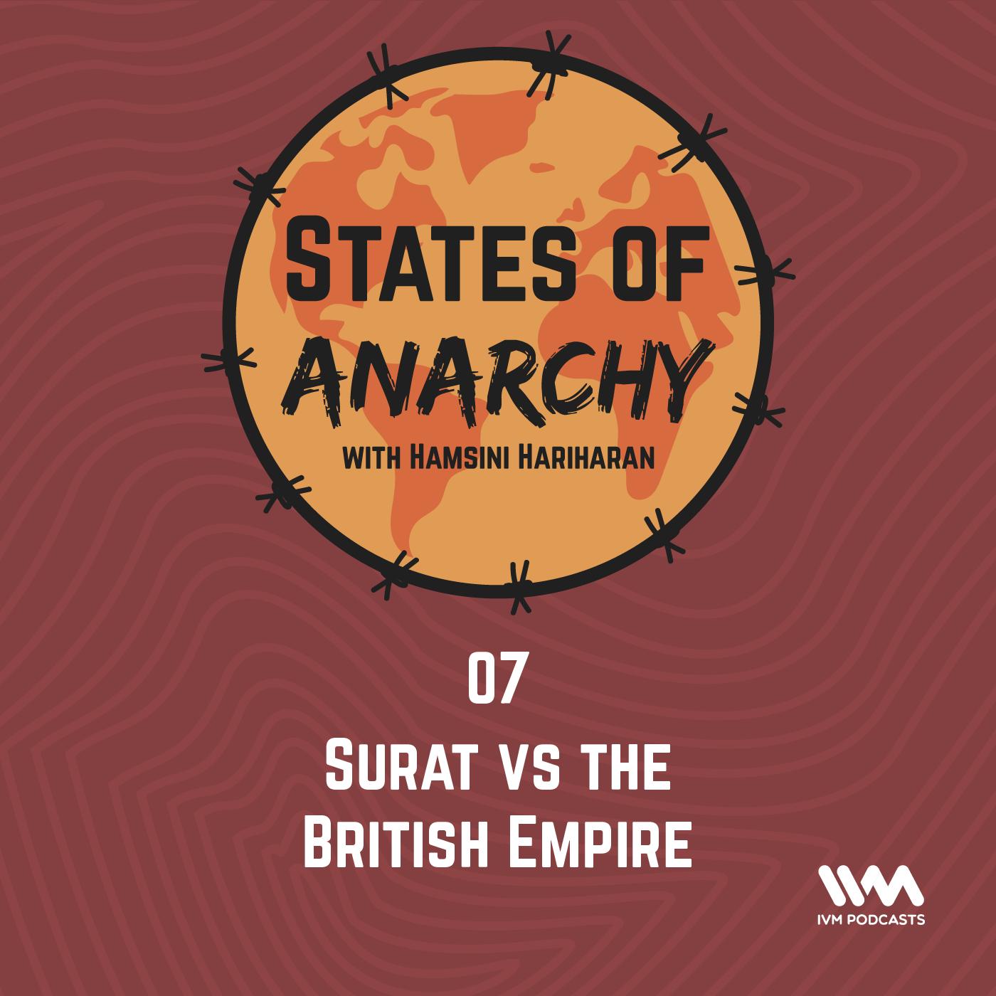 Ep. 07: Surat vs the British Empire