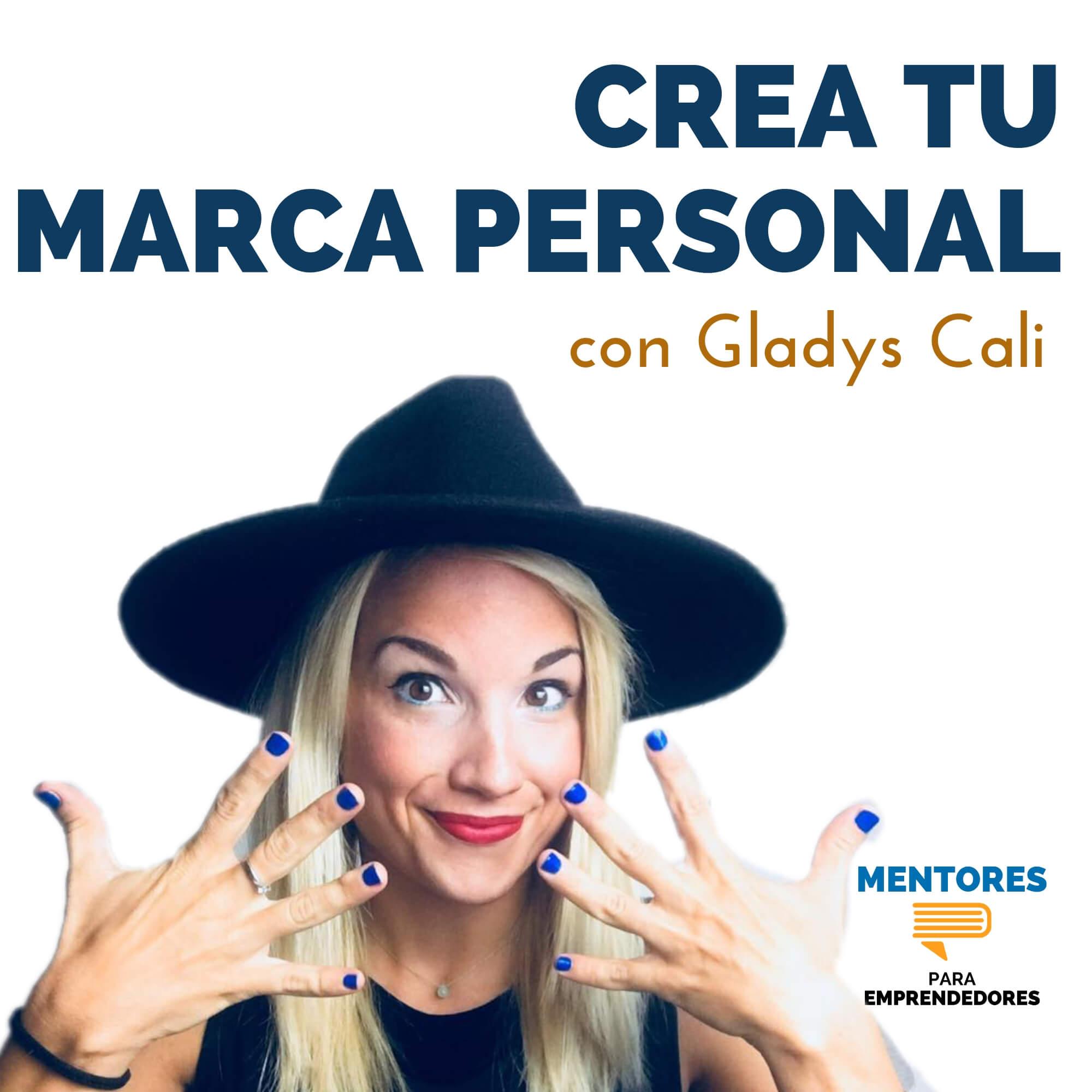 Crea tu marca personal, con Gladys Cali - MENTORES