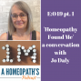 Artwork for Ep. 49 part 1 'Homeopathy Found Me' with Jo Daly