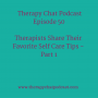 Artwork for 50: Therapists Share Their Favorite Self Care Tips