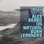 Artwork for #127 - Alex Beard on Natural Born Learners