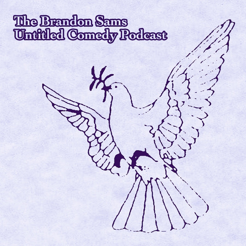 Brandon Sams: Untitled Comedy Podcast | 13
