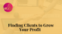 Artwork for Episode 85: Finding Clients to Grow Your Profit