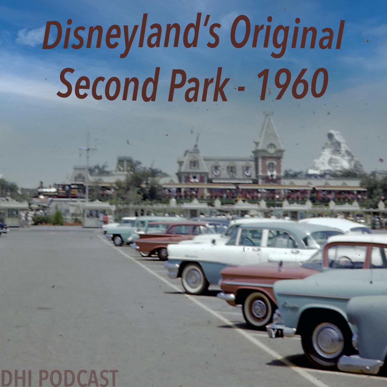 DHI 124 - Disneyland's Original Second Park - 1960