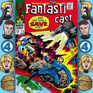 Episode 71: Fantastic Four #62 - And One Shall Save Him