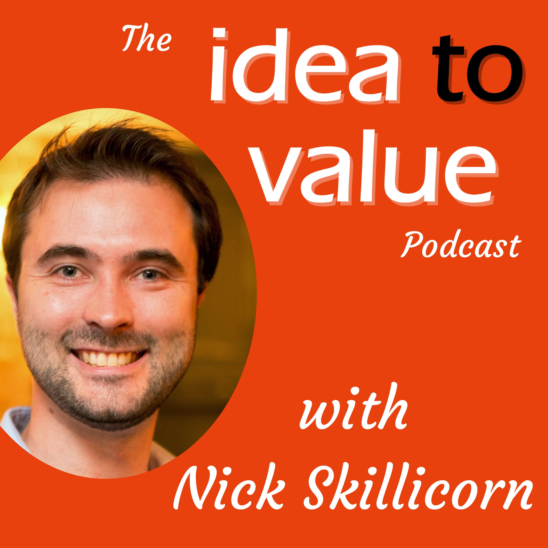Idea to Value - Creativity and Innovation with Nick Skillicorn show art