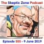 Artwork for The Skeptic Zone #555 - 9.June.2019