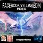 Artwork for  116 – Facebook vs LinkedIn Video