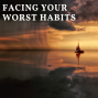Artwork for Facing Your Worst Habits