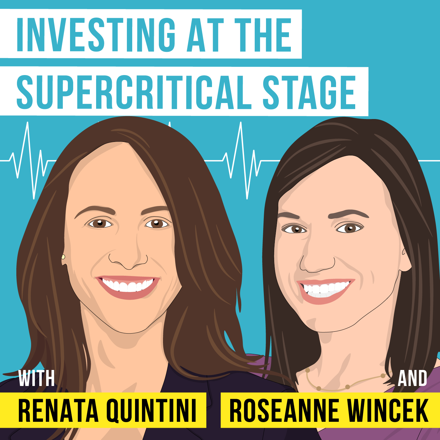 Renata Quintini and Roseanne Wincek - Investing at the Supercritical Stage - [Invest Like the Best, EP. 240]