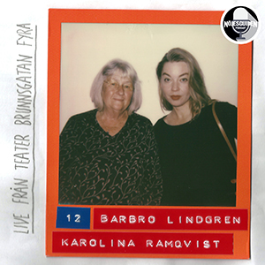 #12: LIVE - Barbro Lindgren & Karolina Ramqvist