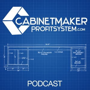 The Cabinet Maker Profit System Podcast I Business Owners I Cabinet Makers I Architectural Millwork I Furniture Makers I Business ideas I Tips I Business Coach Dominic Rubino