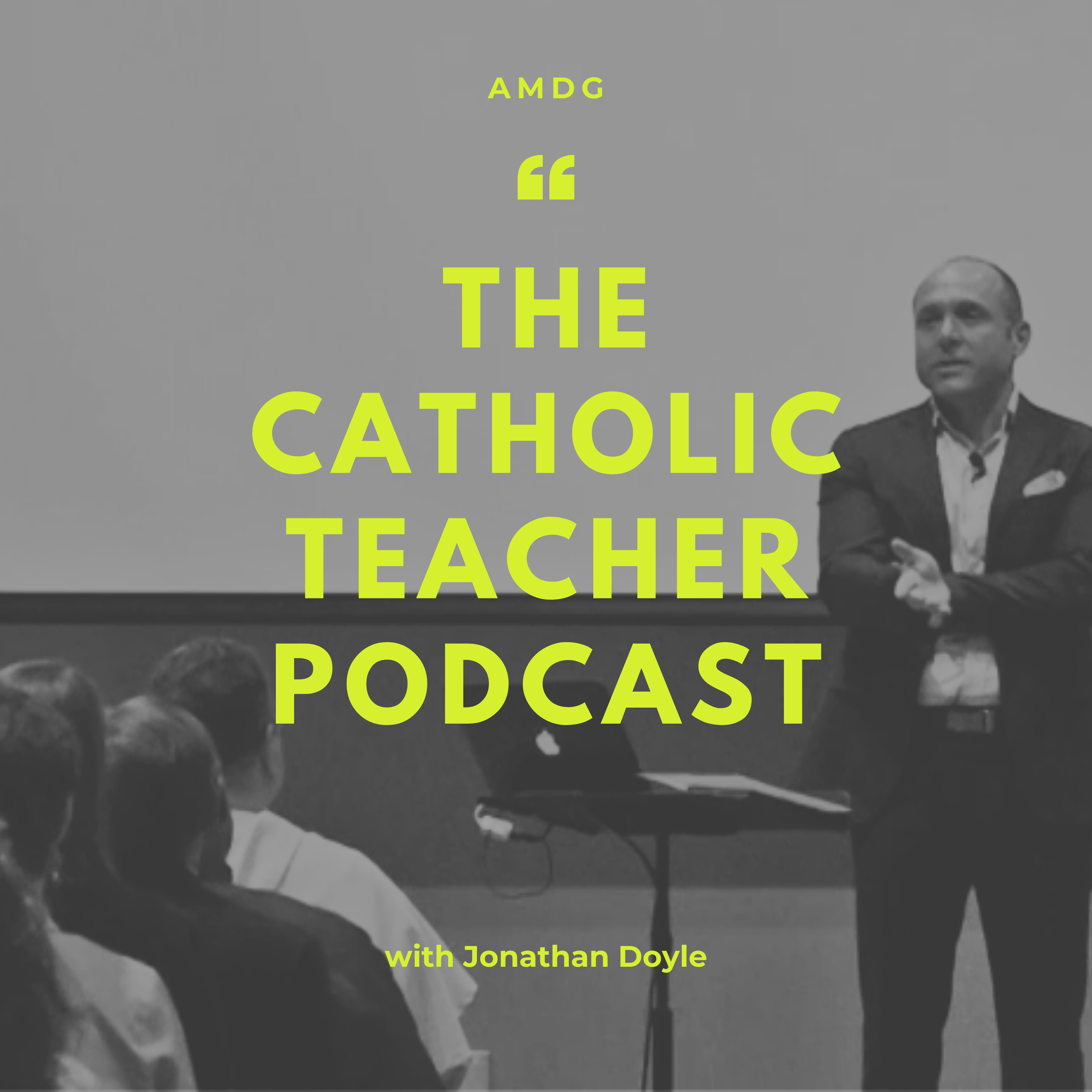 The Catholic Teacher Podcast
