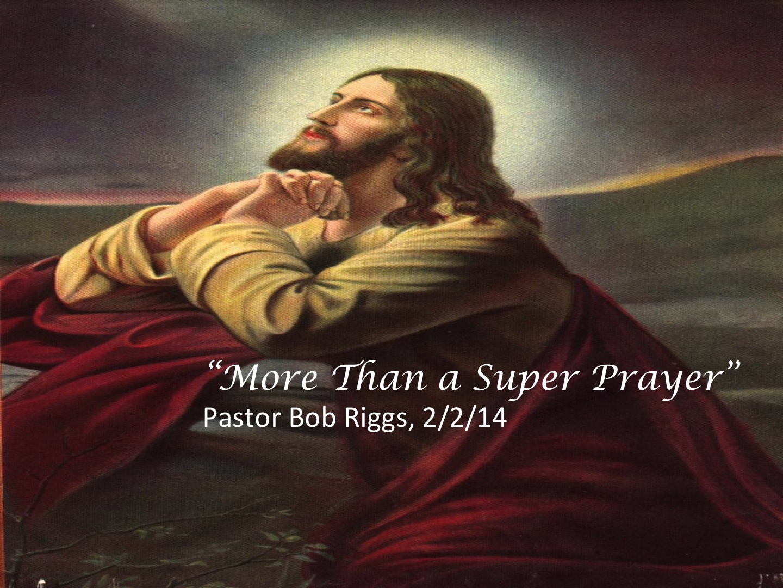 "2/2/14 ""More than a Super Prayer"" at Hope Lutheran Church"