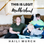 Artwork for Episode 38: How My Legit Motherhood Perspective Changed the Last Two Months
