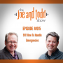 Artwork for 015. 911! How To Handle Emergencies || The Joe and Todd Show Podcast