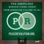 Artwork for Peace Revolution episode 091: Pax Americana / Manufacturing Terrorism from Operation Cyclone to ISIS