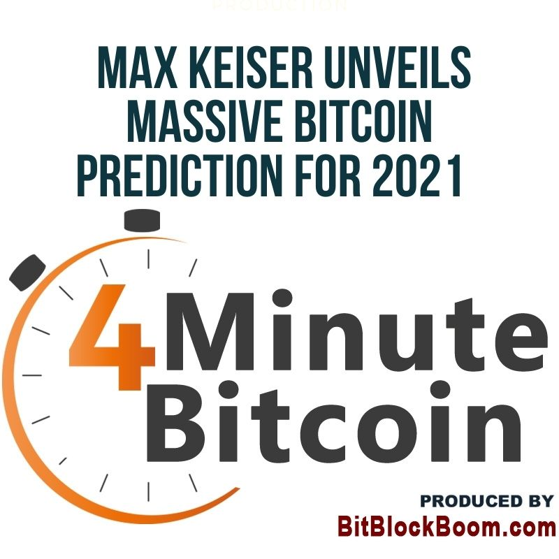 Max Keiser Unveils Massive Bitcoin Prediction for 2021