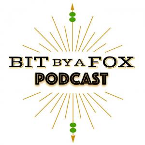 Bit by a Fox Podcast