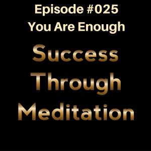 Episode #025 - You Are Enough