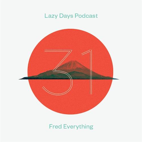 LAZY DAYS PODCAST THIRTY-ONE