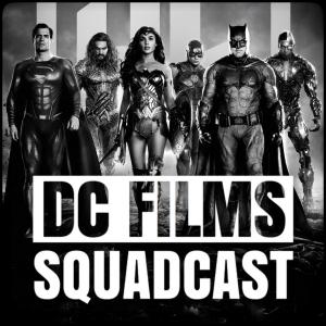 DC Films Squadcast
