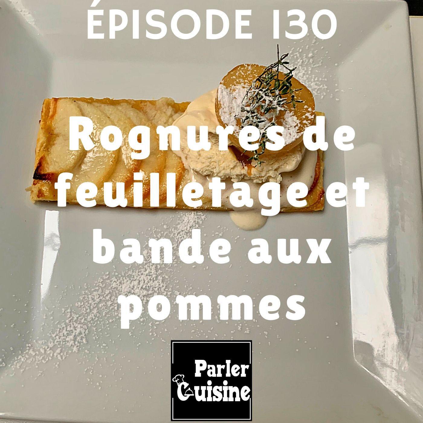 Épisode 130 : Rognures de feuilletage et bande aux pommes.