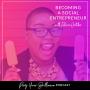 Artwork for Ep. 14: Becoming A Social Entrepreneur With Felecia Hatcher