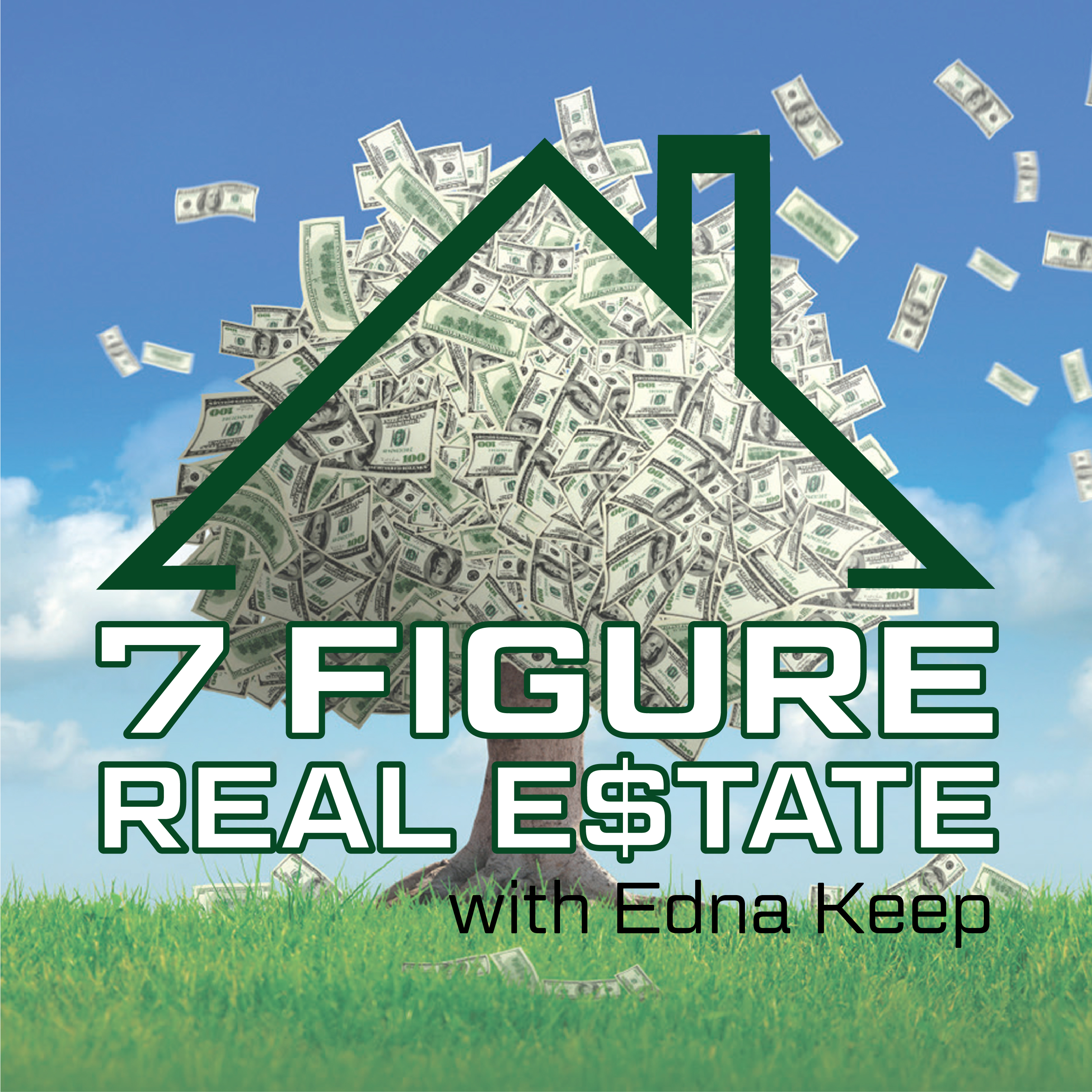 7 Figure Real Estate with Edna Keep show art