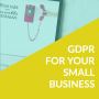 Artwork for Ep. 074: GDPR for Your Small Business