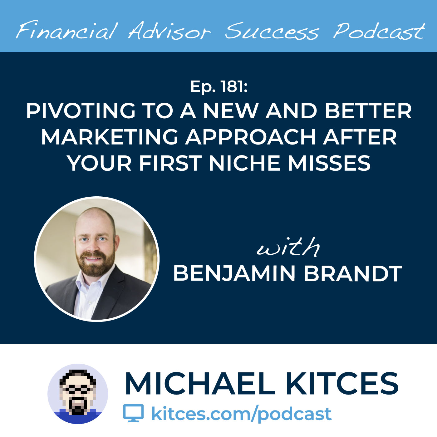 Ep 181: Pivoting To A New And Better Marketing Approach After Your First Niche Misses with Benjamin Brandt