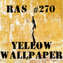 Artwork for RAS #270 - The Yellow Wallpaper