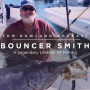 Artwork for #0033 - Bouncer Smith - A Legendary Life Of Fishing