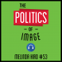 Artwork for 53: The Politics of Image - Melinda Hird