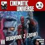 Artwork for Episode 75: Deadpool 2 (2018)