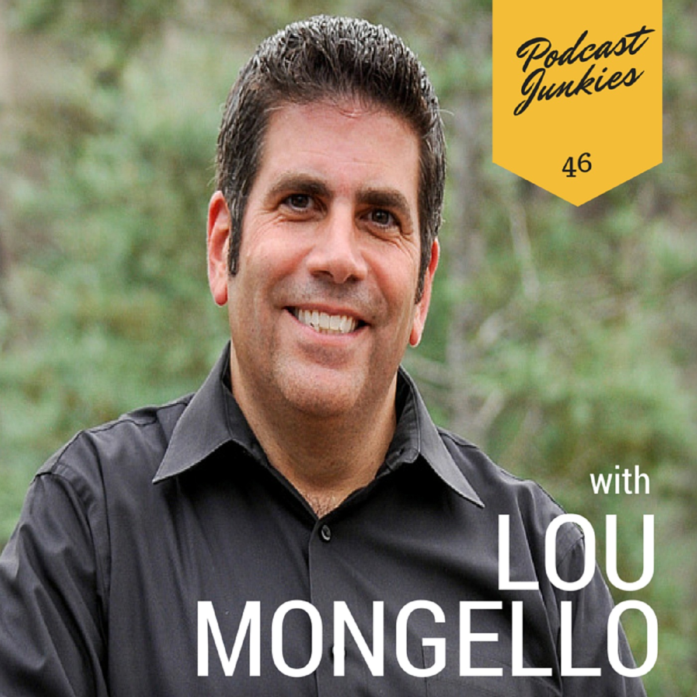 046 Lou Mongello | Can't Fake It In Podcasting