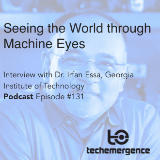 Seeing the World through Machine Eyes - with Dr. Irfan Essa