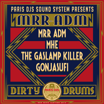 Paris DJs Soundsystem presents MRR-ADM Dirty Drums