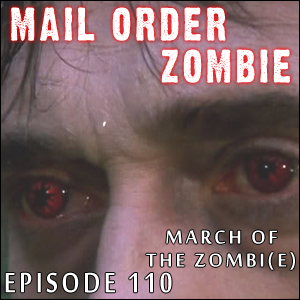 Mail Order Zombie: Episode 110