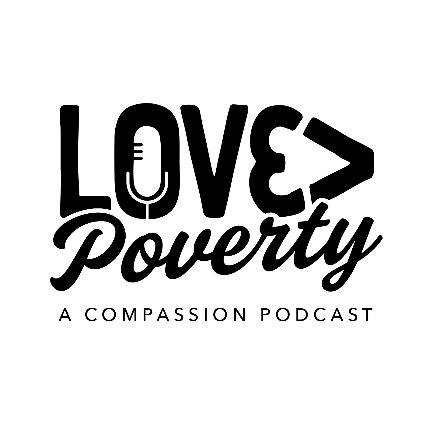 Love>Poverty: A Compassion Podcast show art