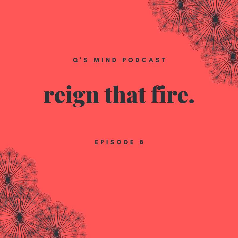 Episode 8: reign that fire