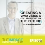Artwork for Ep. 114 - Creating a Vivid Vision & Collaborating on the Future - with Cameron Herold