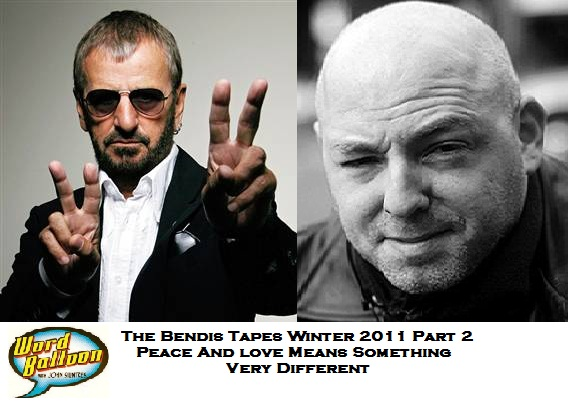 The Bendis Tapes Pt 2 Peace and Love Means Something Different
