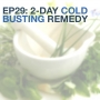 Artwork for Ep29: 2-Day Cold Busting Remedy