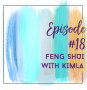 Artwork for Episode 18: Feng Shui: Life force in your home with guest, Kimla Lowe (Part 2)