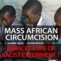 Artwork for CC Uncut #26 Mass African Circumcision - Miracle Cure or Racist Experiment?